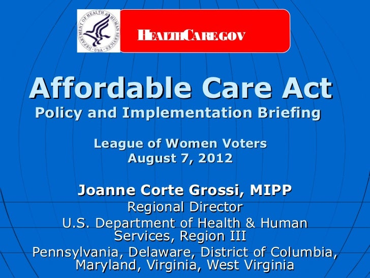 H ALTHCARE.GOV                EAffordable Care ActPolicy and Implementation Briefing         League of Women Voters       ...