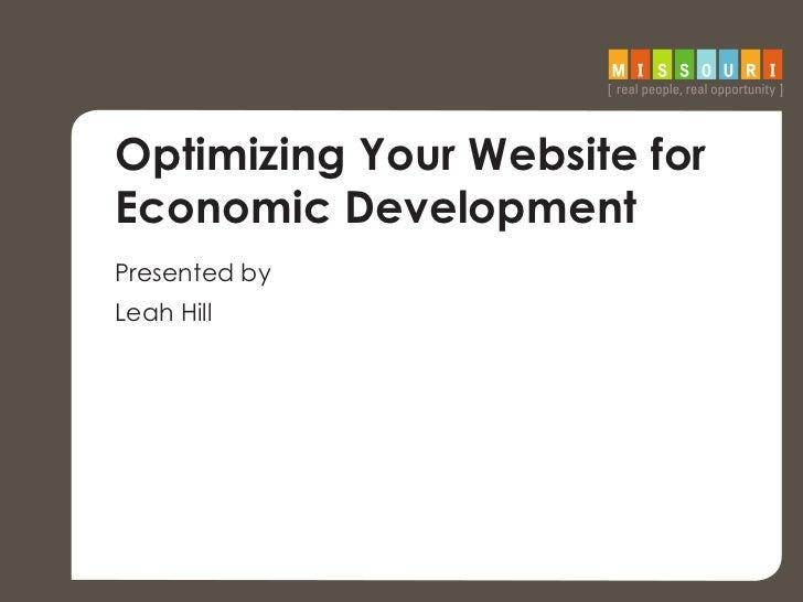 Optimizing Your Website forEconomic DevelopmentPresented byLeah Hill