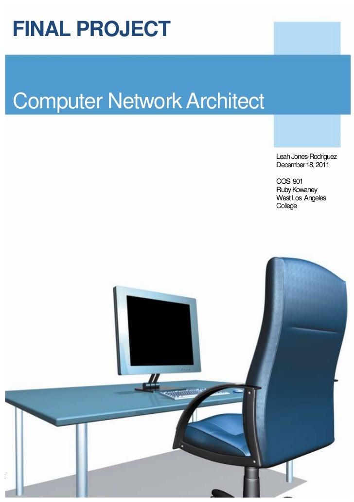 FINAL PROJECT  Computer Network Architect                                                             Leah Jones-Rodriguez...