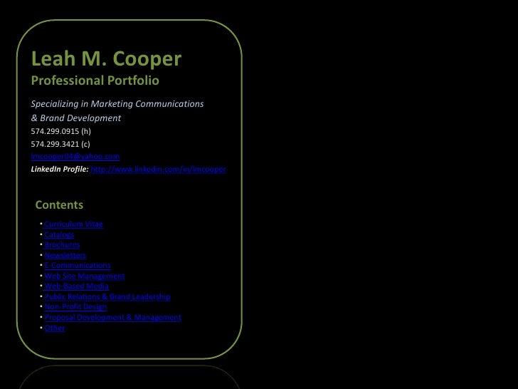 Leah M. Cooper Professional Portfolio Specializing in Marketing Communications & Brand Development 574.299.0915 (h) 574.29...
