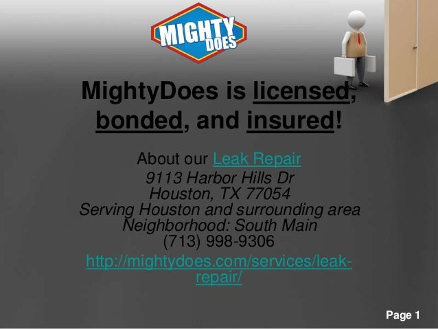 MightyDoes is licensed, bonded, and insured! About our Leak Repair 9113 Harbor Hills Dr Houston, TX 77054 Serving Houston ...