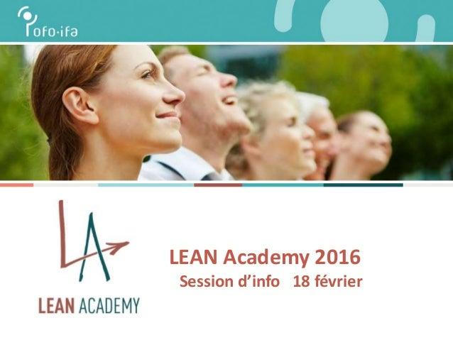 LEAN Academy 2016 Session d'info 18 février