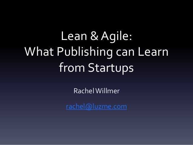 Lean & Agile: What Publishing Can Learn From Startups