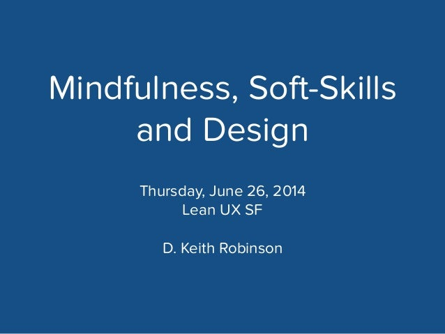 Mindfulness, Soft-Skills and Design