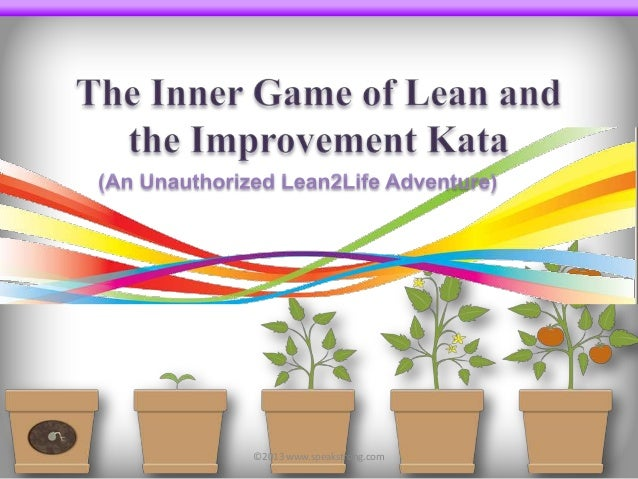 The Inner Game of Lean and the Improvement Kata