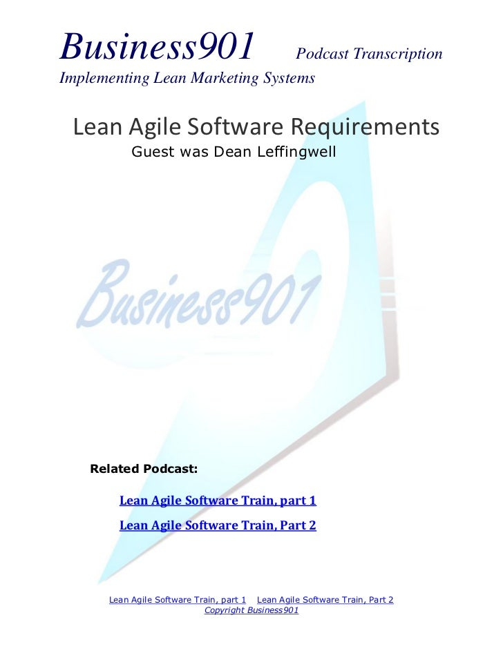 Business901                      Podcast TranscriptionImplementing Lean Marketing Systems Lean Agile Software Requirements...