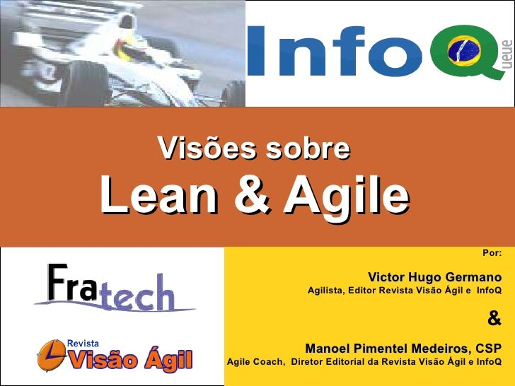 Visões sobre Lean & Agile                                                              Por:                               ...