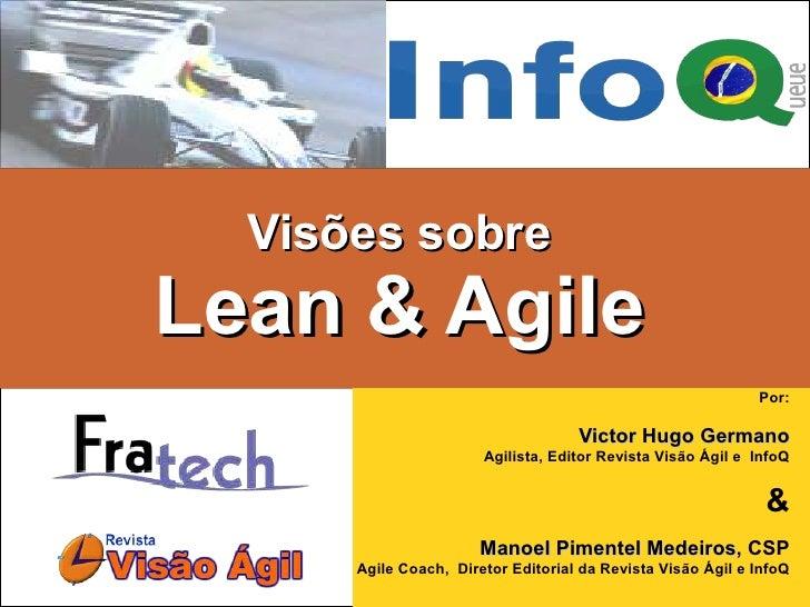 Visões sobre Lean & Agile -  Victor Hugo & Manoel Pimentel