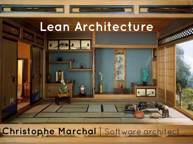 Lean Architecture  Christophe Marchal | Software architect