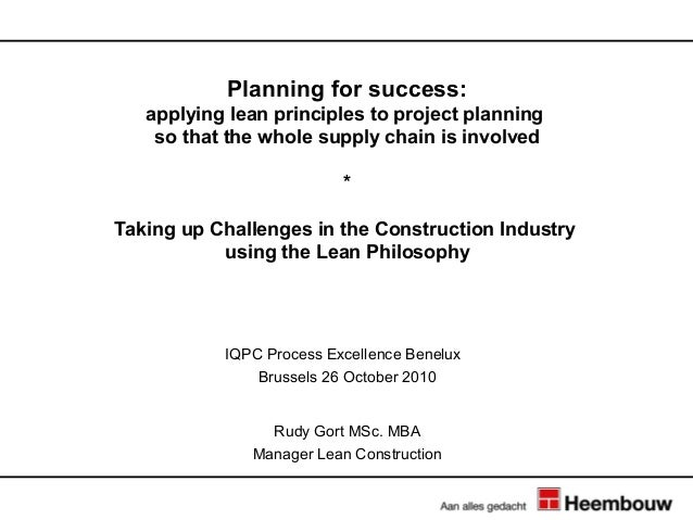 Planning for success:   applying lean principles to project planning    so that the whole supply chain is involved        ...