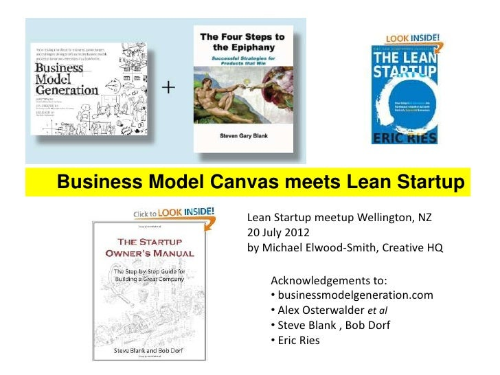 Business Model Canvas meets Lean Startup                  Lean Startup meetup Wellington, NZ                  20 July 2012...