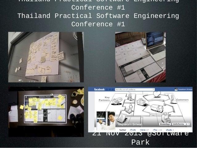 Thailand Practical Software Engineering Conference #1 Thailand Practical Software Engineering Conference #1  21 Nov 2013 @...