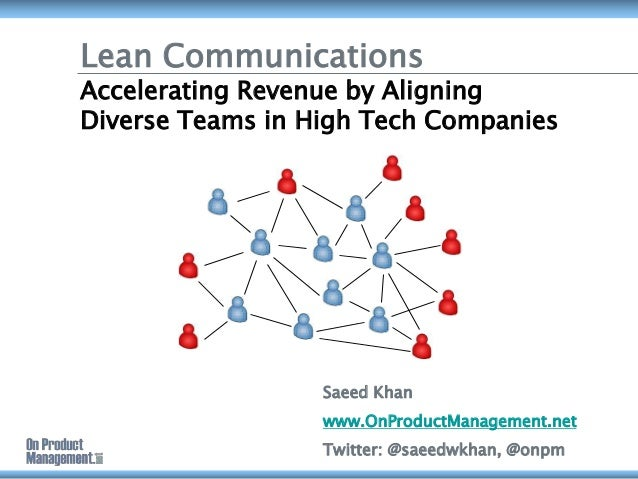 Lean Communications Accelerating Revenue by Aligning Diverse Teams in High Tech Companies Saeed Khan www.OnProductManageme...