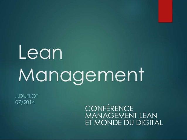 Lean  Management  J.DUFLOT  07/2014  CONFÉRENCE  MANAGEMENT LEAN  ET MONDE DU DIGITAL