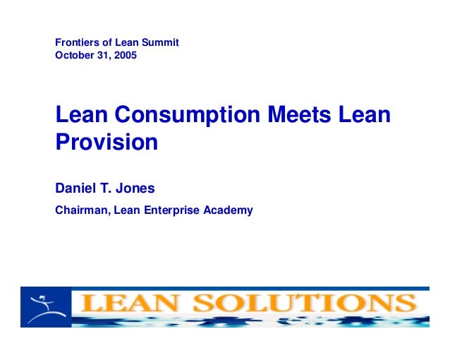 lean consumption meets lean provision Lean service: introduction to lean service, service process, service quality, lean thinking, principles of lean provision & lean consumption, how to put lean service principles in practice, implementation methodology, video presentation, case studies & group exercises (2 day.
