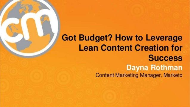 Got Budget? How to Leverage Content Creation for Success