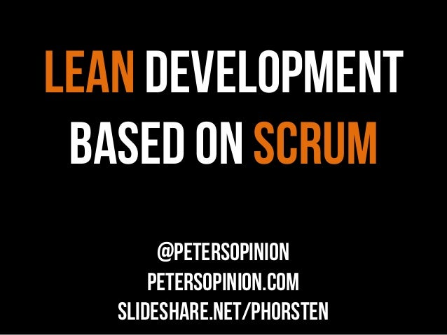 Lean development based on scrum