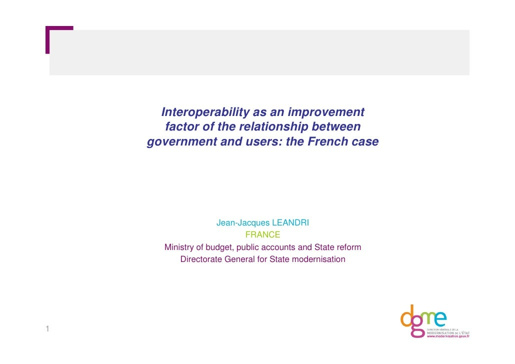 Interoperability as an improvement        factor of the relationship between     government and users: the French case    ...