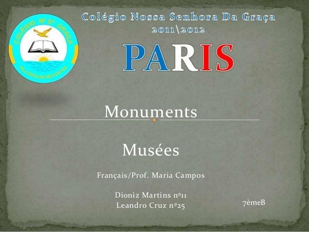 Monuments Musées Français/Prof. Maria Campos Dioniz Martins nº11 Leandro Cruz nº25 7èmeB
