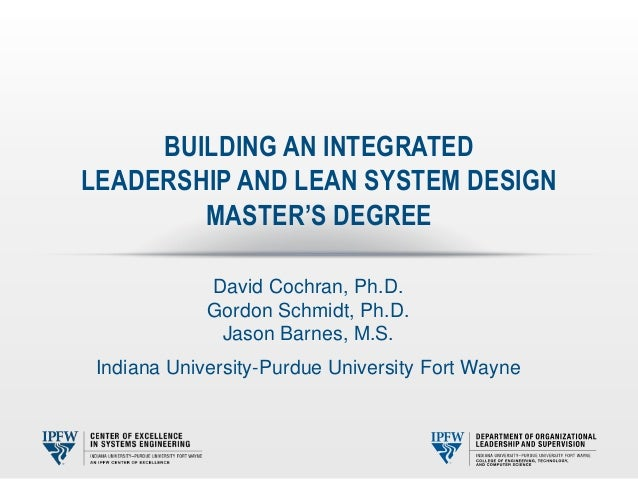 Cochran, Schmidt, & Barnes (2013) Building an Integrated Leadership and Lean System Design Master's Degree