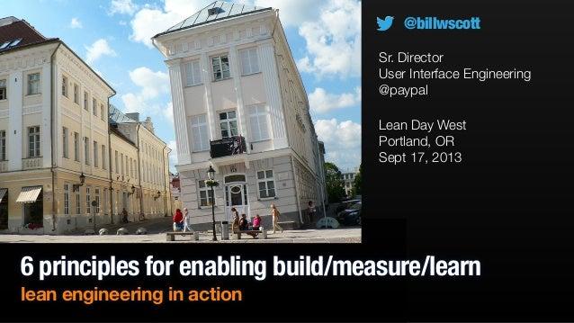6 Principles for Enabling Build/Measure/Learn: Lean Engineering in Action