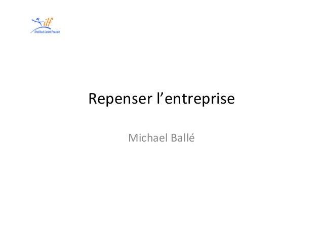 Repenser  l'entreprise   Michael  Ballé