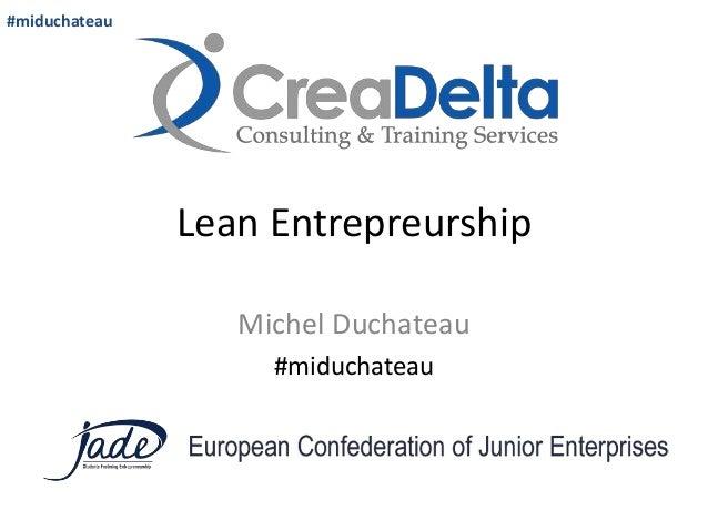 #miduchateau  Lean Entrepreurship Michel Duchateau #miduchateau