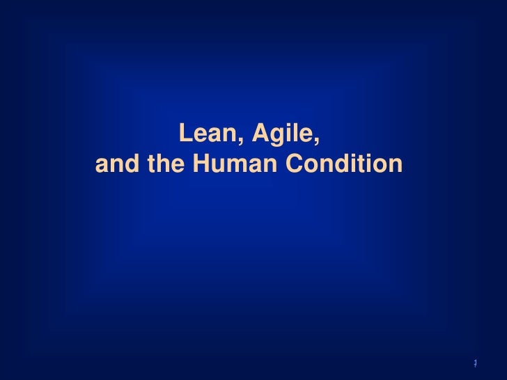 Lean, Agile, and the Human Condition                               1                           1