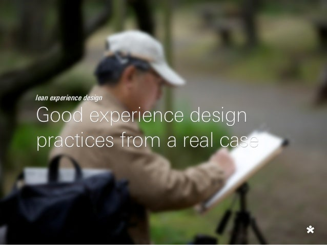 lean experience design Good experience design practices from a real case