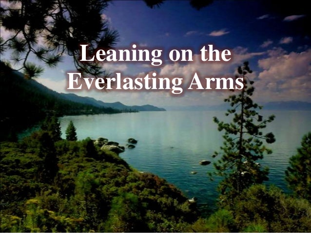 Leaning Everlasting Leaning on The Everlasting