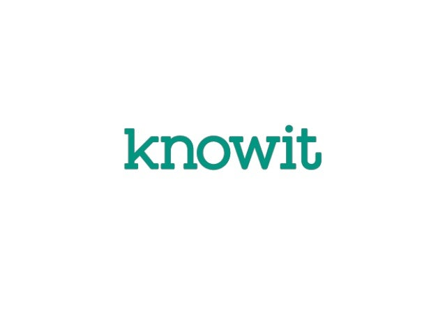 Knowit Technology ManagementLean Innovation and Knowledge Based Development       - or, what would Albert say? Pär Hammars...