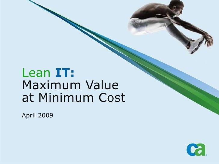 Lean  IT: Maximum Value at Minimum Cost  April 2009