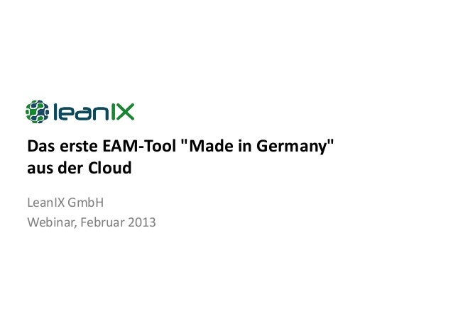 "Das erste EAM-Tool ""Made in Germany""aus der CloudLeanIX GmbHWebinar, Februar 2013"