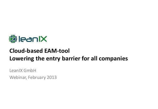 Cloud-based EAM-toolLowering the entry barrier for all companiesLeanIX GmbHWebinar, February 2013