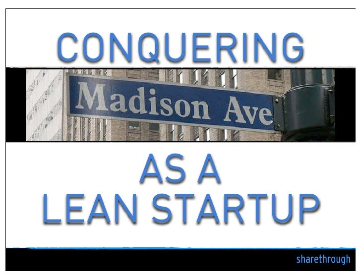 Conquering Madison Ave as a Lean Startup @ LeanLA Meetup