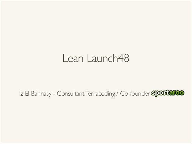 Lean launch48