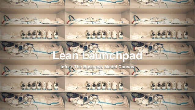 Lean launchpad 03.04.2014 Info and Business Model Canvas Intro