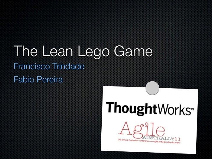 The Lean Lego GameFrancisco TrindadeFabio Pereira