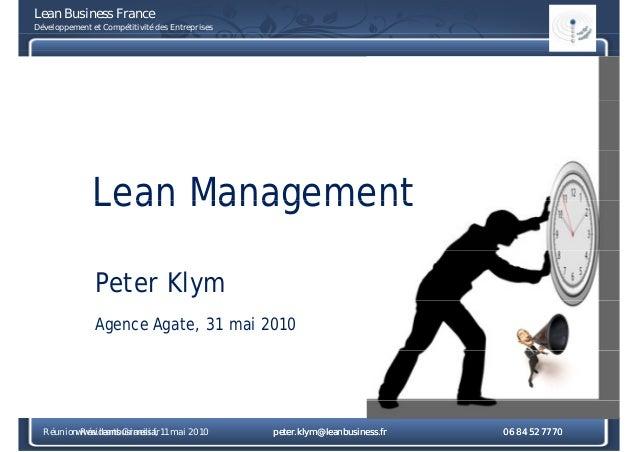 Lean Business France Développement et Compétitivité des Entreprises Lean ManagementLean Management Peter Klym Agence Agate...