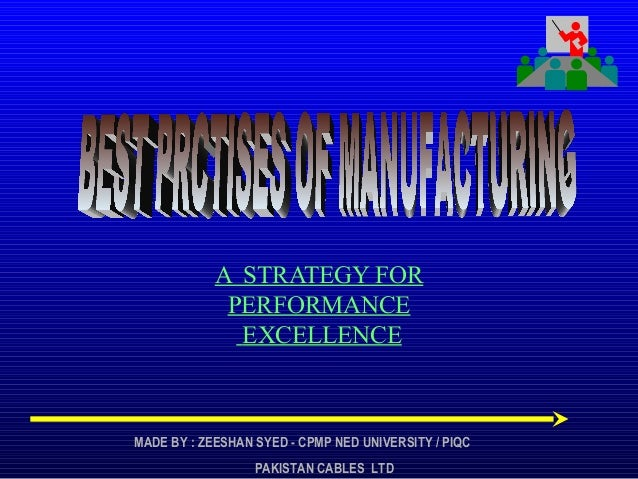 A STRATEGY FOR             PERFORMANCE              EXCELLENCEMADE BY : ZEESHAN SYED - CPMP NED UNIVERSITY / PIQC         ...
