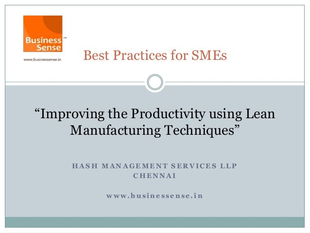 "Best Practices for SMEs""Improving the Productivity using Lean     Manufacturing Techniques""     HASH MANAGEMENT SERVICES L..."