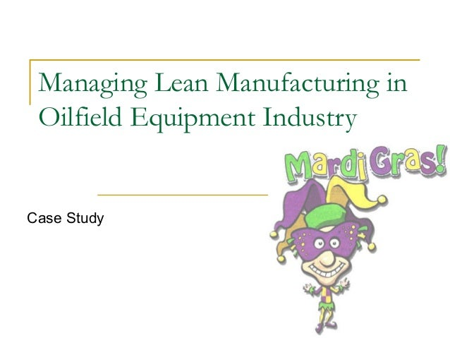 lean manufacturing case study Productivity improvement of an industry by implementing lean manufacturing principles  cellular manufacturing iii case study.