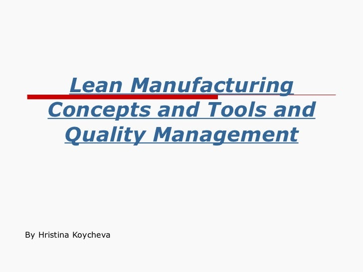 Lean Manufacturing Concepts and Tools and Quality Management By Hristina Koycheva