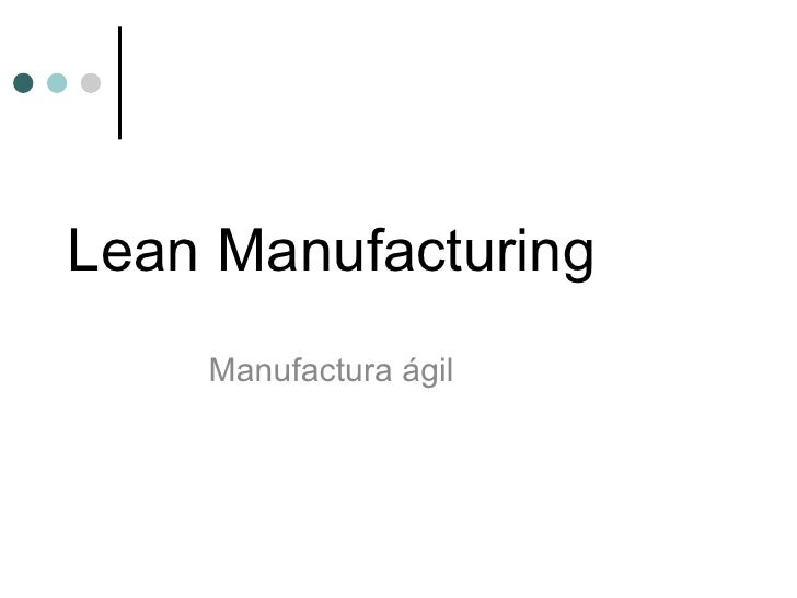 Lean Manufacturing Manufactura ágil