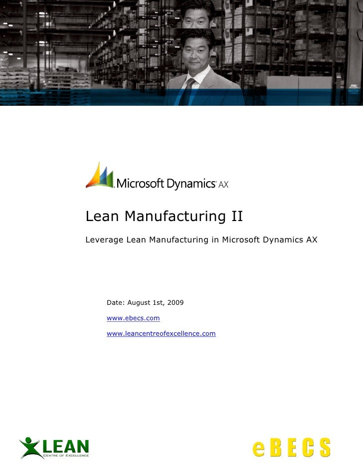 Lean Manufacturing II Leverage Lean Manufacturing in Microsoft Dynamics AX         Date: August 1st, 2009      www.ebecs.c...