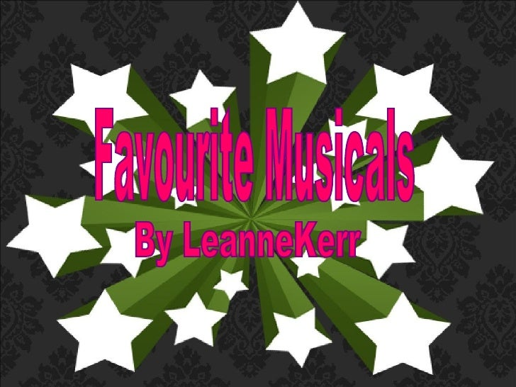 Favourite Musicals By LeanneKerr