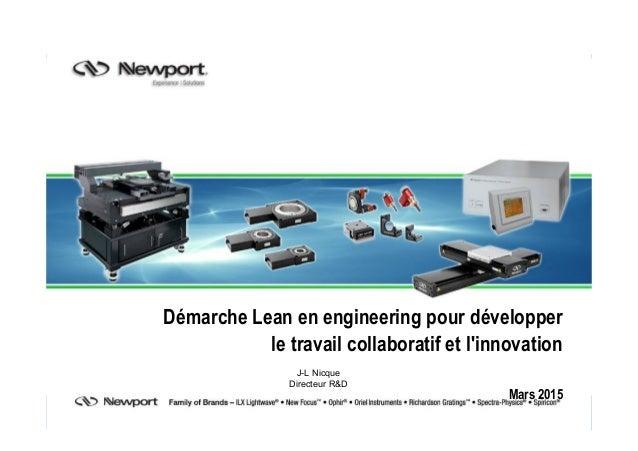Démarche Lean en engineering pour développer le travail collaboratif et l'innovation Mars 2015 J-L Nicque Directeur R&D