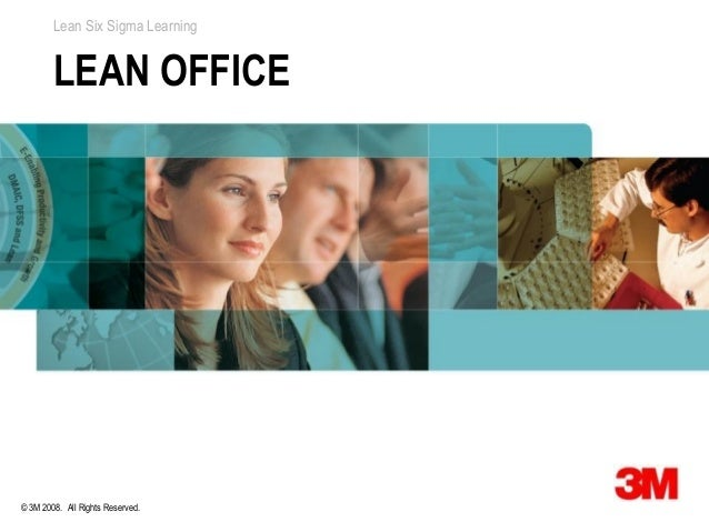 Lean Six Sigma Learning        LEAN OFFICE© 3M 2008. All Rights Reserved.