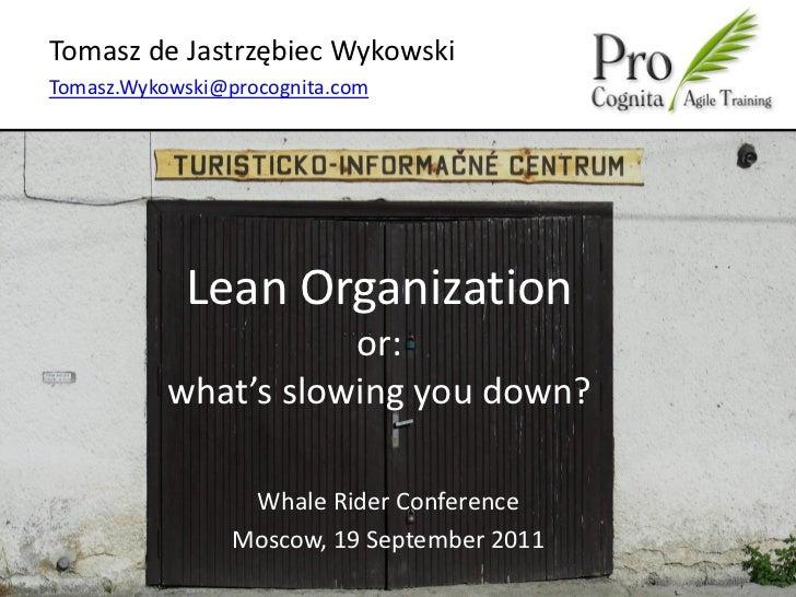 Tomasz de Jastrzębiec WykowskiTomasz.Wykowski@procognita.com            Lean Organization                      or:        ...