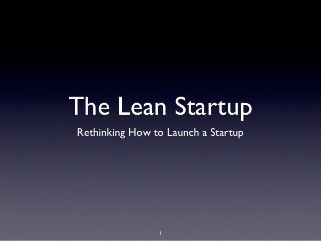 The Lean StartupRethinking How to Launch a Startup                1